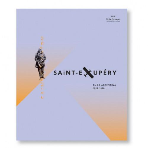 Villa Ocampo / UNESCO.  Libro Expo Saint Exupéry en la Argentina.