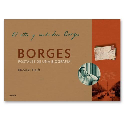 Borges, Postales de una Biografía. Libro completo.  EMECÉ- Planeta