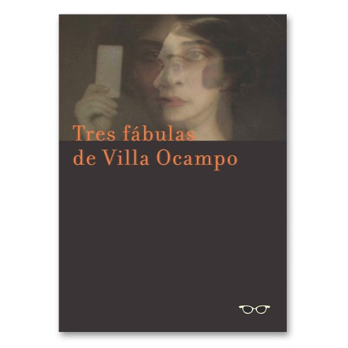 "Villa Ocampo / UNESCO. Pack video ""Tres fábulas""."