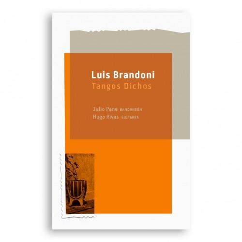 Luis Brandoni, «Tangos dichos». Fundación Medifé. CD  y video backstage. Click Aquí